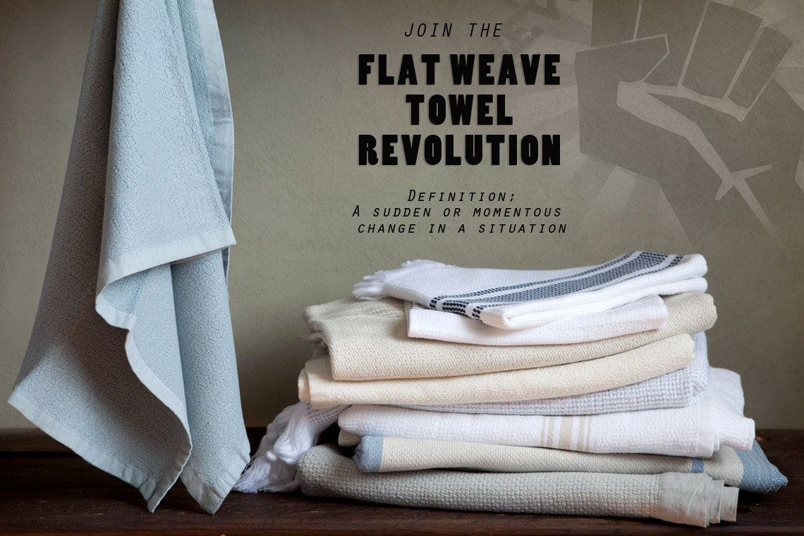 Join The Flat Weave Towel Revolution Today